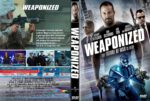 Weaponized (2016) R1 CUSTOM DVD Cover