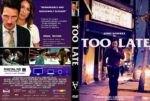 Too Late (2015) R1 CUSTOM DVD COVER
