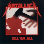 Metallica – Kill 'em All (1983) CD Covers