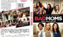Bad Moms (2016) R1 DVD Cover