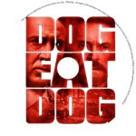 Dog eat Dog (2016) R0 CUSTOM Label