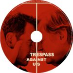 Trespass Against Us (2016) R0 CUSTOM Label