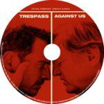 Tresspass Against Us (2016) R0 CUSTOM Label