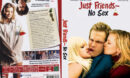 Just Friends - No Sex (2005) R2 German Custom Cover & Label
