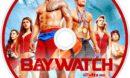 Baywatch (2017) R0 Custom Blu-Ray Label