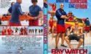 Baywatch (2017) R1 CUSTOM Cover & Label