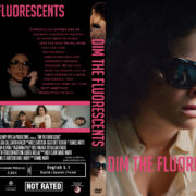 Dim the Fluorescents (2017) R1 Custom DVD Cover
