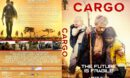 Cargo (2018) R1 CUSTOM DVD Cover & Label