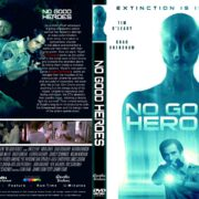 No Good Heroes (2018) R1 CUSTOM DVD Cover & Label