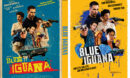Blue Iguana (2018) R0 Custom DVD Cover & Label