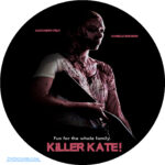 Killer Kate! (2018) R0 Custom Clean Label