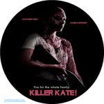 Killer Kate! (2018) R0 Custom Clean Label