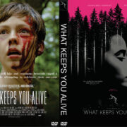 What Keeps You Alive (2018) R0 Custom DVD Cover & Label
