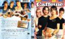 Caffeine (2006) R1 DVD Cover & Label