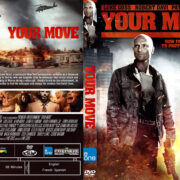 Your Move (2017) R1 CUSTOM DVD Cover & Label