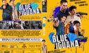 Blue Iguana (2018) R0 Custom DVD Cover