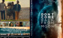 Don't Come Back from the Moon (2017) R1 Custom DVD Cover