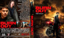 Burn Out (2017) R1 Custom DVD Cover