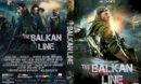 The Balkan Line (2019) R0 Custom DVD COVER