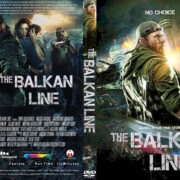 The Balkan Line (2019) R0 Custom DVD COVER