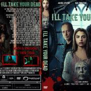 I'll Take Your Dead (2018) R1 Custom DVD Cover
