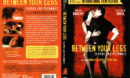 BETWEEN YOUR LEGS (2003) R1 DVD COVER & LABEL