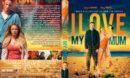 I Love My Mum (2018) R1 Custom DVD Cover