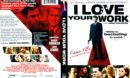 I LOVE YOUR WORK (2003) R1 DVD COVER & LABEL