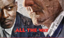 All the Way (2016) R1 Custom DVD Label