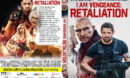I Am Vengeance: Retaliation (2020) R0 Custom DVD Cover & Label