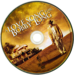 A_Love_Song_For_Bobby_Long_R1_(2004)-[cd]-[www.GetDVDCovers.com]
