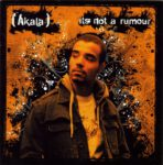 Akala – It´s Not A Rumour (2006)