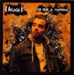 Akala – It´s Not A Rumour (2006)