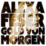 Alexa Feser – Gold von morgen (2014)
