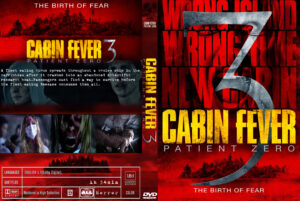 Cabin Fever 3 Patient Zero (2014) R0 CUSTOM dvd cover