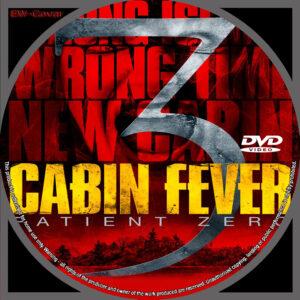 Cabin Fever 3 Patient Zero (2014) R0 CUSTOM CD cover
