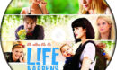 Life Happens (2011) R0 Custom DVD Label