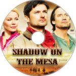 Shadow on the Mesa (2013) Custom DVD Label