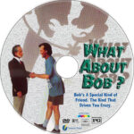 What About Bob? (1991) Custom DVD Label