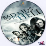 Bad Kids Go to Hell (2012) R0 Custom DVD label