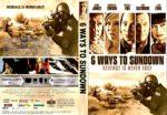 6 Ways To Sundown (2015) R1 CUSTOM DVD Cover