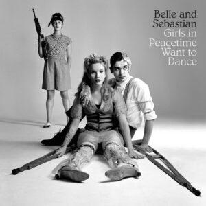Belle & Sebastian - Girls In Peacetime Want To Dance - Front (1-2)