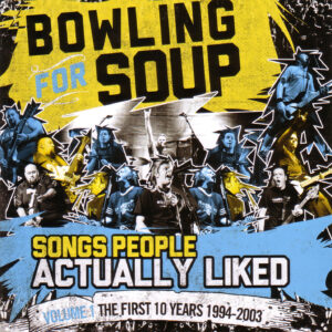 Bowling For Soup - Songs People Actually Liked Vol.01 - The First 10 Years (1994-2003) - Front