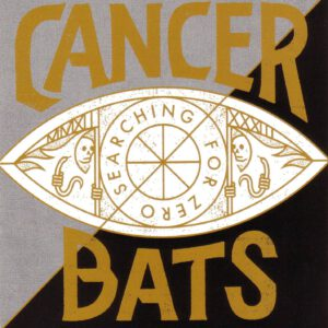 Cancer Bats - Searching For Zero - Front