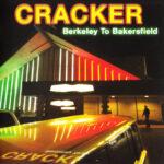 Cracker – Berkeley To Bakersfield (2015)