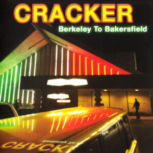 Cracker - Berkeley To Bakersfield - 1Front