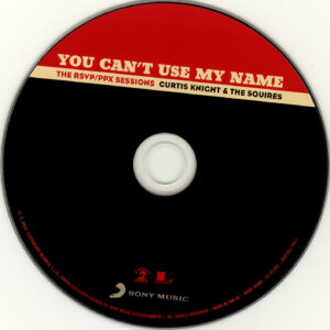 Curtis Knight & The Squires - You Can´t Use My Name - The RSVP  PPX Sessions - CD