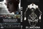 Ex_Machina (2015) R0 Custom Cover & Label