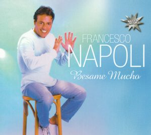 Francesco Napoli - Besame Mucho - 1Front