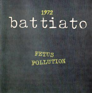 Franco Battiato - 1972 (taken from Fetus & Pollution) - 1Front